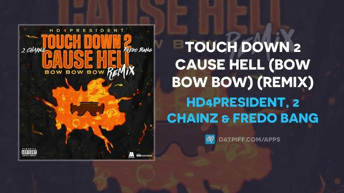 Hd4president-2-Chainz-Fredo-Bang-Touch-Down-2-Cause-Hell-bow-Bow-Bow-remix-1.jpg